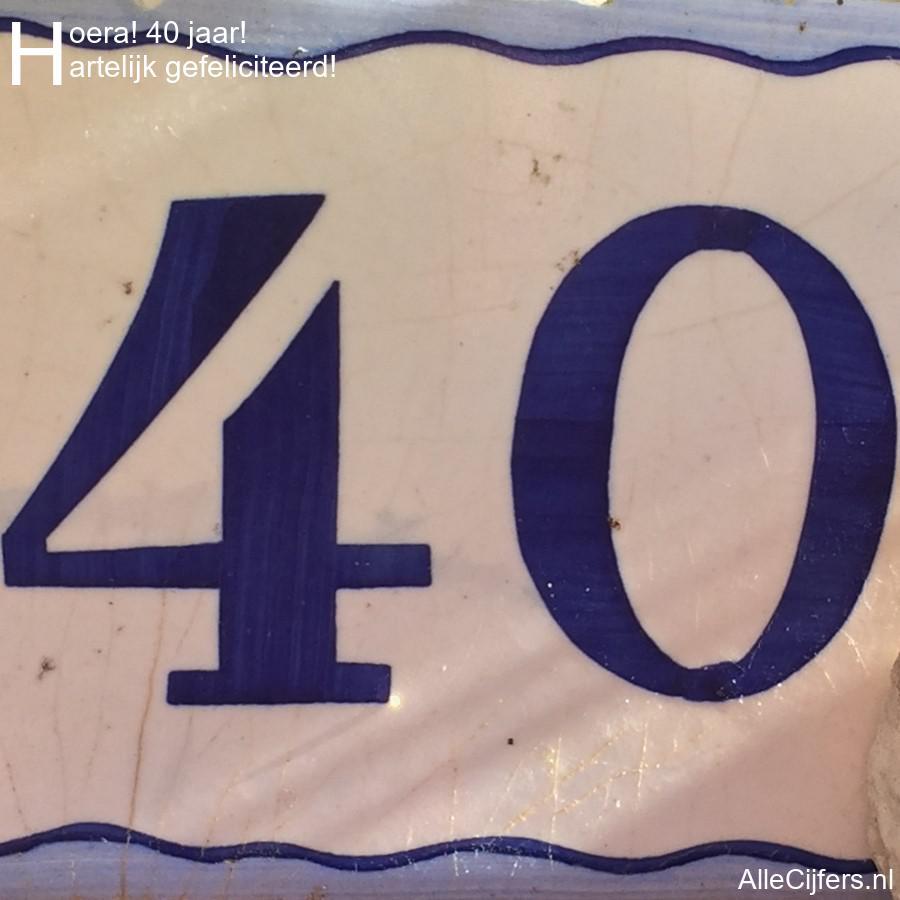 Hoera 40 Jaar Felicitatie Afbeelding Allecijfers Nl